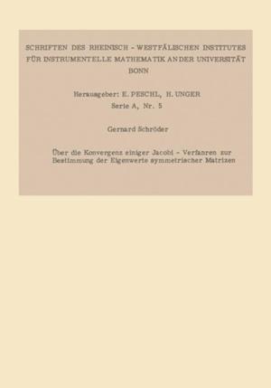 Uber die Konvergenz einiger Jacobi-Verfahren zur Bestimmung der Eigenwerte symmetrischer Matrizen af Gerhard Schroder