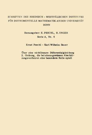 Uber eine nichtlineare Differentialgleichung 2. Ordnung die bei einem gewissen Abschatzungsverfahren eine besondere Rolle spielt af Ernst Peschl, Karl Wilhelm Bauer