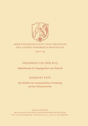 Zahlentheorie in Vergangenheit und Zukunft. Der Einflu der mathematischen Forschung auf den Schulunterricht af Frederik ˜van derœ Blij