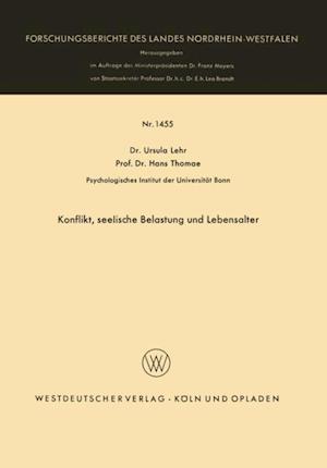 Konflikt, seelische Belastung und Lebensalter af Ursula Lehr, Hans Thomae