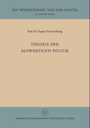 Theorie der auswartigen Politik af Eugen Fischer-Baling