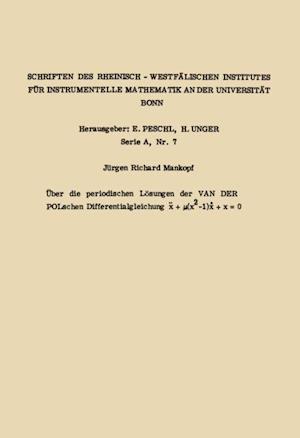 Uber die periodischen Losungen der van der Polschen Differentialgleichung x.. + u(x2 -1) x. + x = 0 af Jurgen Richard Mankopf