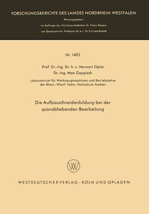 Die Aufbauschneidenbildung bei der spanabhebenden Bearbeitung af Herwart Opitz