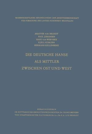 Die Deutsche Hanse als Mittler zwischen Ost und West af Kjell Kumlien, Hermann Kellenbenz, Paul Johansen