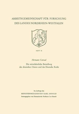 Die mittelalterliche Besiedlung des deutschen Ostens und das Deutsche Recht af Hermann Conrad