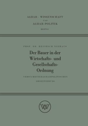 Der Bauer in der Wirtschafts- und Gesellschaftsordnung af Heinrich Niehaus