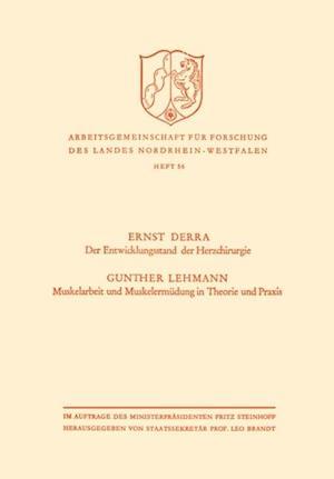 Der Entwicklungsstand der Herzchirurgie / Muskelarbeit und Muskelermudung in Theorie und Praxis af Ernst Derra