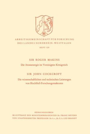 Die Atomenergie im Vereinigten Konigreich. Die wissenschaftlichen und technischen Leistungen von Hochflu-Forschungsreaktoren af Roger Makins