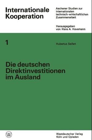Die deutschen Direktinvestitionen im Ausland af Hubertus Seifert