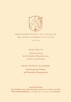 Die Entwicklung des Chemischen Pflanzenschutzes und ihre Auswirkungen / Toxikologische Probleme im Pflanzenschutz af Hans Braun