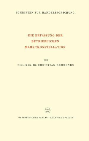 Die Erfassung der Betrieblichen Marktkonstellation af Christian Behrends