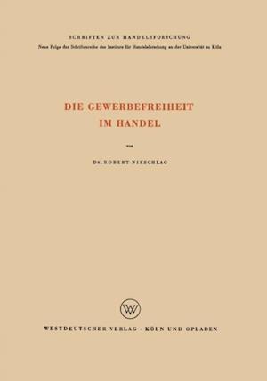 Die Gewerbefreiheit im Handel af Robert Nieschlag