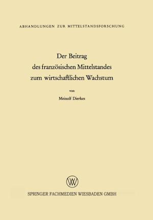 Der Beitrag des franzosischen Mittelstandes zum wirtschaftlichen Wachstum af Meinolf Dierkes