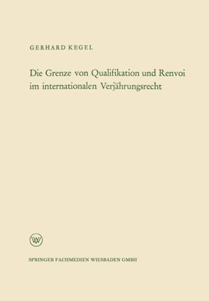 Die Grenze von Qualifikation und Renvoi im internationalen Verjahrungsrecht af Gerhard Kegel