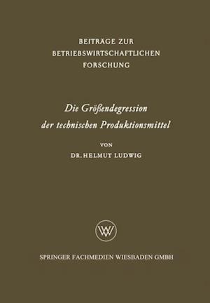 Die Groendegression der technischen Produktionsmittel af Helmut Ludwig