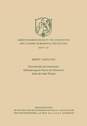 Die kulturelle und kunstlerische Hellenisierung der Kusten des Mittelmeers durch die Stadt Phokaia af Ernst Langlotz