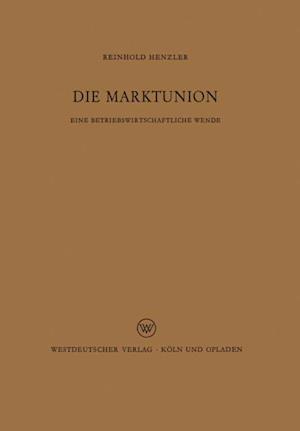 Die Marktunion af Reinhold Henzler