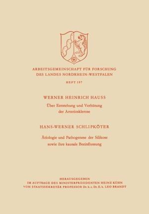 Uber Entstehung und Verhutung der Arteriosklerose / Atiologie und Pathogenese der Silikose sowie ihre kausale Beeinflussung af Werner H. Hauss