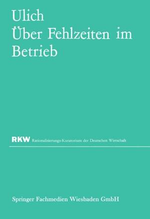 Uber Fehlzeiten im Betrieb af Eberhard Ulich