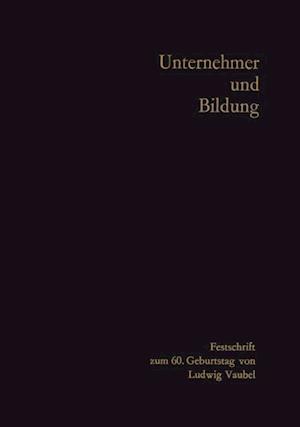 Unternehmer und Bildung af Gustav Stein, Hans Hellwig, Gunter Schmolders