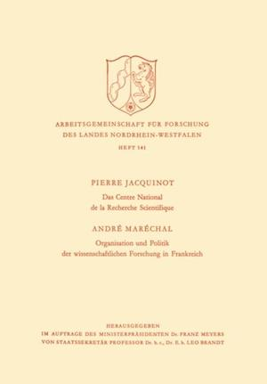 Das Centre National de la Recherche Scientifique / Organisation und Politik der wissenschaftlichen Forschung in Frankreich af Pierre Jacquinot