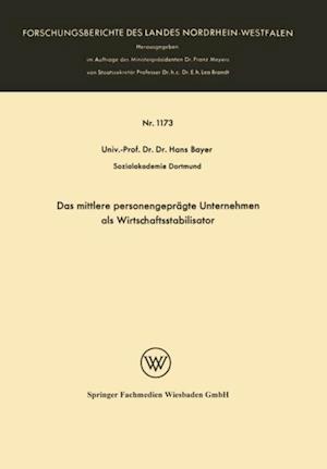 Das mittlere personengepragte Unternehmen als Wirtschaftsstabilisator af Hans Bayer