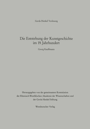 Die Entstehung der Kunstgeschichte im 19. Jahrhundert af Georg Kauffmann