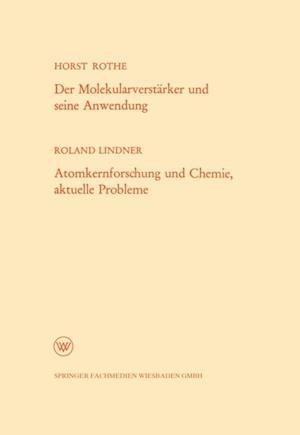 Der Molekularverstarker und seine Anwendung / Atomkernforschung und Chemie, aktuelle Probleme af Horst Lindner