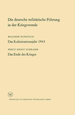 Die deutsche militarische Fuhrung in der Kriegswende af Percy Schramm Percy Schramm