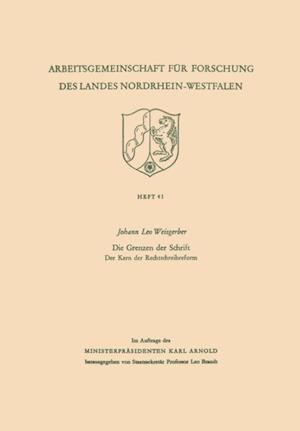 Die Grenzen der Schrift. Der Kern der Rechtschreibreform af Leo Weisgerber