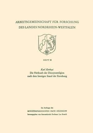 Die Herkunft der Dionysosreligion nach dem heutigen Stand der Forschung af Karl Kerenyi