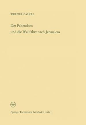 Der Felsendom und die Wallfahrt nach Jerusalem af Werner Caskel