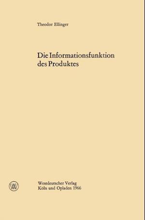 Die Informationsfunktion des Produktes af Theodor Ellinger