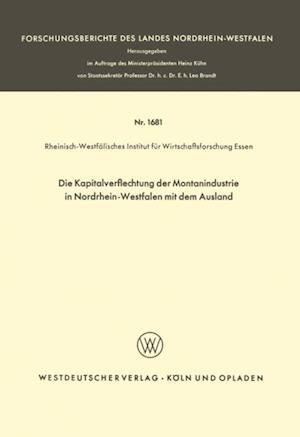 Die Kapitalverflechtung der Montanindustrie in Nordrhein-Westfalen mit dem Ausland af Rheinisch-Westfalisches Institut fur Wirtschaftsforschung Essen Rheinisch-Westfalisches Insti Essen