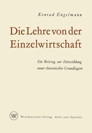 Die Lehre von der Einzelwirtschaft af Konrad Engelmann