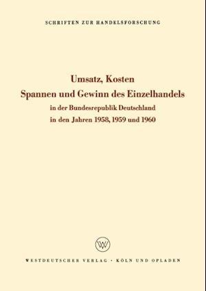 Umsatz, Kosten, Spannen und Gewinn des Einzelhandels in der Bundesrepublik Deutschland in den Jahren 1958, 1959 und 1960 af Hans Philippi