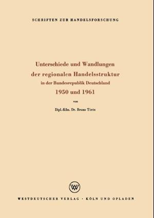 Unterschiede und Wandlungen der Regionalen Handelsstruktur af Bruno Tietz