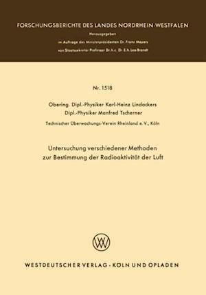 Untersuchung verschiedener Methoden zur Bestimmung der Radioaktivitat der Luft af Karl-Heinz Lindackers
