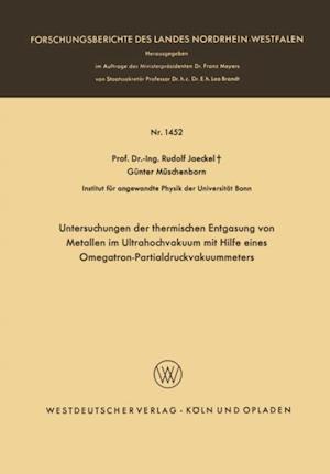Untersuchungen der thermischen Entgasung von Metallen im Ultrahochvakuum mit Hilfe eines Omegatron-Partialdruckvakuummeters af Rudolf Jaeckel