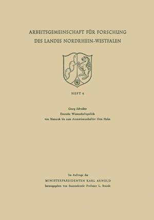 Deutsche Wissenschaftspolitik von Bismarck bis zum Atomwissenschaftler Otto Hahn af georg schreiber