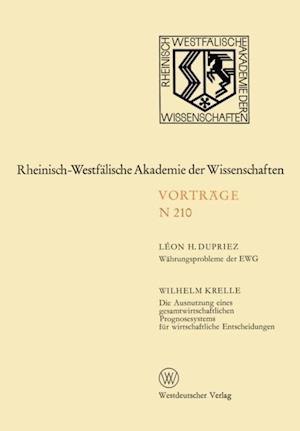 Wahrungsprobleme der EWG / Die Ausnutzung eines gesamtwirtschaftlichen Prognosesystems fur wirtschaftliche Entscheidungen af Leon H. Dupriez