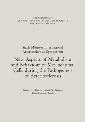 New Aspects of Metabolism and Behaviour of Mesenchymal Cells during the Pathogenesis of Arteriosclerosis af Werner H. Hauss