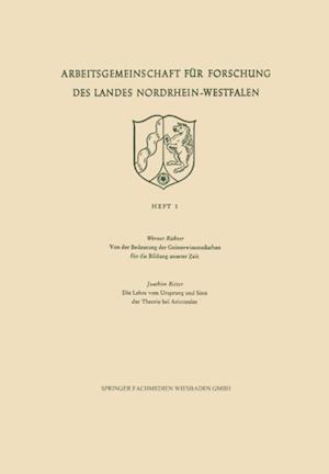 Von der Bedeutung der Geisteswissenschaften fur die Bildung unserer Zeit / Die Lehre vom Ursprung und Sinn der Theorie bei Aristoteles af Werner Richter
