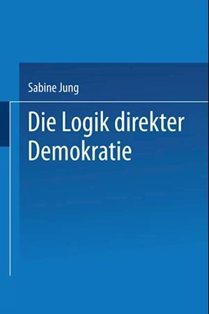 Die Logik direkter Demokratie af Sabine Jung