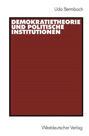 Demokratietheorie und politische Institutionen