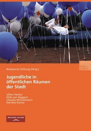 Jugendliche in offentlichen Raumen der Stadt af Ulfert Herlyn, Claudia Heinzelmann, Hille Von Seggern