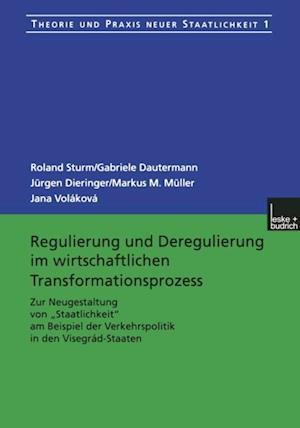 Regulierung und Deregulierung im wirtschaftlichen Transformationsprozess af Roland Sturm, Markus M. Muller, Gabriele Dautermann