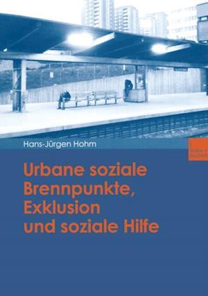 Urbane soziale Brennpunkte, Exklusion und soziale Hilfe af Hans-Jurgen Hohm