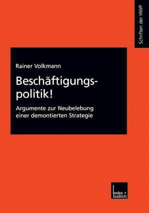 Beschaftigungspolitik! af Rainer Volkmann