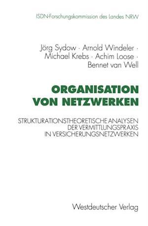 Organisation von Netzwerken af Michael Krebs, Arnold Windeler, Bennet Van Well